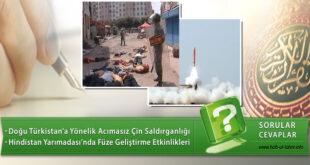 Doğu Türkistan'a Yönelik Acımasız Çin Saldırganlığı Ve Hindistan Yarımadası'nda Füze Geliştirme Etkinlikleri