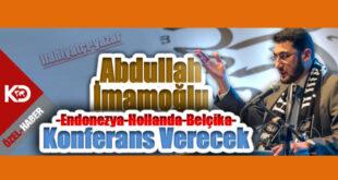 Abdullah İmamoğlu Endonezya, Hollanda ve Belçika'da Konferans Verecek