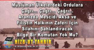 Müslüman Ülkelerdeki Ordulara Çağrı… Çağrı… Çağrı…