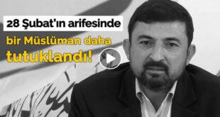 28 Şubat'ın Arifesinde Hizb-ut Tahrirli Yasin Babayiğit Tutuklandı!