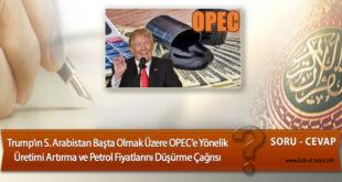 Trump'ın Suudi Arabistan Başta Olmak Üzere OPEC'e Yönelik Üretimi Artırma ve Petrol Fiyatlarını Düşürme Çağrısı