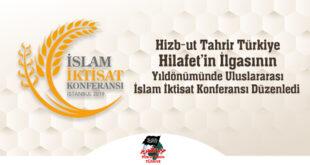 Hizb-ut Tahrir / Türkiye Hilafet'in İlgasının Yıldönümünde Uluslararası İslam İktisat Konferansı Düzenledi