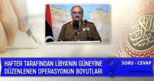Hafter Tarafından Libya'nın Güneyine Düzenlenen Operasyonun Boyutları
