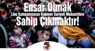 Hizb-ut Tahrir Türkiye: Ensar Olmak Linç Kampanyasına Rağmen Suriyeli Muhacirlere Sahip Çıkmaktır