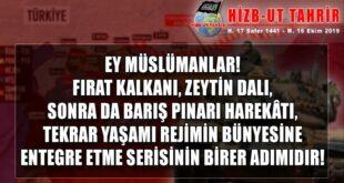 Ey Müslümanlar! Fırat Kalkanı, Zeytin Dalı, Sonra da Barış Pınarı Harekâtı, Tekrar Yaşamı Rejimin Bünyesine Entegre Etme Serisinin Birer Adımıdır!