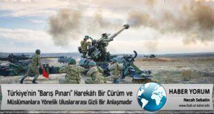 """Haber-Yorum:  Türkiye'nin """"Barış Pınarı"""" Harekâtı Bir Cürüm ve Müslümanlara Yönelik Uluslararası Gizli Bir Anlaşmadır"""