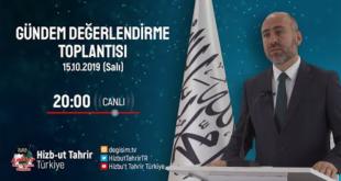 [15 Ekim 2019] Hizb-ut Tahrir Türkiye Haftalık Değerlendirme Toplantısı