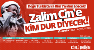 Basın Açıklamasına Davet: Doğu Türkistan'a Kim Yardım Edecek! Zalim Çin'e Kim Dur Diyecek!