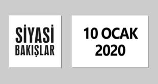 [10 Ocak 2020] Siyasi Bakışlar