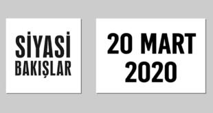 [20 Mart 2020] Siyasi Bakışlar