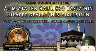 Hizb-ut Tahrir emiri değerli Âlim Ata İbn Halil Ebu Raşta'nın Hilafet Devleti'nin yıkılışının 99. yıldönümü münasebetiyle yapmış olduğu konuşması