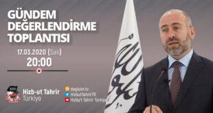[17 Mart 2020] Hizb-ut Tahrir Türkiye Haftalık Değerlendirme Toplantısı