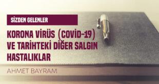 KORONA VİRÜS (COVİD-19) VE TARİHTEKİ DİĞER SALGIN HASTALIKLAR