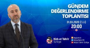 [31 Mart 2020] Hizb-ut Tahrir Türkiye Haftalık Değerlendirme Toplantısı