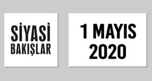 [1 Mayıs 2020] Siyasi Bakışlar