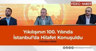 Yıkılışının 100'üncü yılında İstanbul'da hilafet konuşuldu
